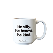 mini mug be silly be honest be kind